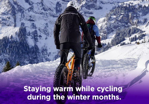 Staying warm while cycling  during the winter months.